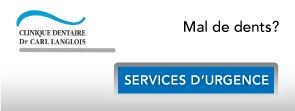 Mal de dents? Services d'urgence